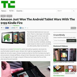 Amazon Just Won The Android Tablet Wars With The $199 Kindle Fire