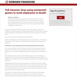 Tell Amazon: Stop using automated quotas to work employees to death!