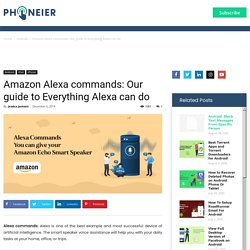 Amazon Alexa commands: Our guide to Everything Alexa can do