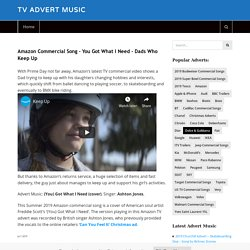 Amazon Commercial Song – You Got What I Need – Dads Who Keep Up – TV Advert Music