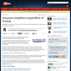 Amazon completes acquisition of Twitch