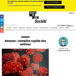 Amazon : complice cupide des antivax