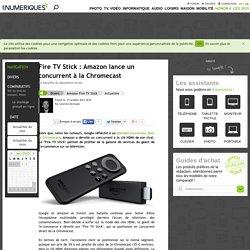 Fire TV Stick: Amazon lance un concurrent à la Chromecast