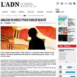 Amazon en direct pour parler beauté - L'IDEE