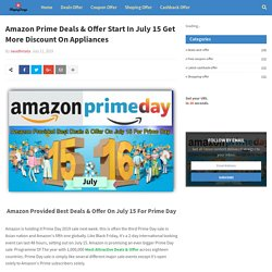 Amazon Prime Deals & Offer Start In July 15 Get More Discount On Appliances