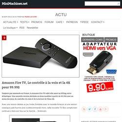 Amazon Fire TV, Le contrôle à la voix et la 4K pour 99.99$