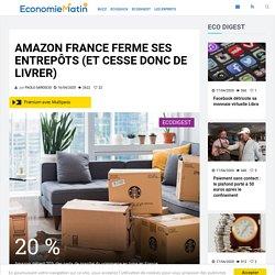 Amazon France ferme ses entrepôts (et cesse donc de livrer)