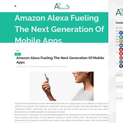 Amazon Alexa Fueling The Next Generation Of Mobile Apps