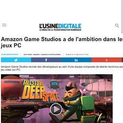 Amazon Game Studios a de l'ambition dans les jeux PC