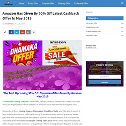 Amazon Has Given By 90% Off Latest Cashback Offer In May 2019