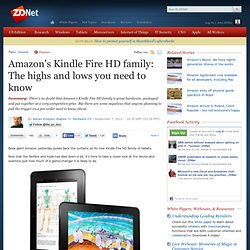 Amazon's Kindle Fire HD family: The highs and lows you need to know