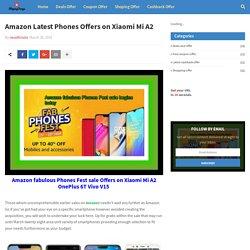 Amazon Latest Phones Offers on Xiaomi Mi A2