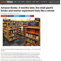 Amazon Books: 4 months later, the retail giant's bricks-and-mortar experiment feels like a winner