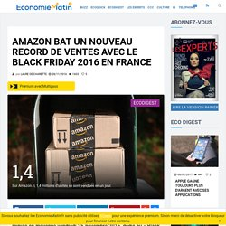 Amazon bat un nouveau record de ventes avec le Black Friday 2016 en France