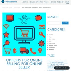 eBay and Amazon - are the only options for online selling?