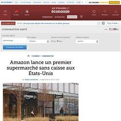 Amazon lance un premier supermarché sans caisse aux États-Unis