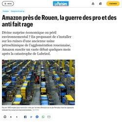 Amazon près de Rouen, la guerre des pro et des anti fait rage