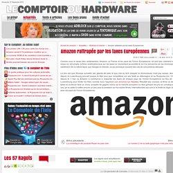 Amazon rattrapée par les taxes Européennes