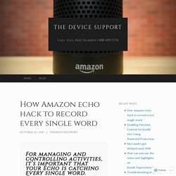 How Amazon echo hack to record every single word
