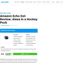 Amazon Echo Dot Review: Alexa in a Hockey Puck