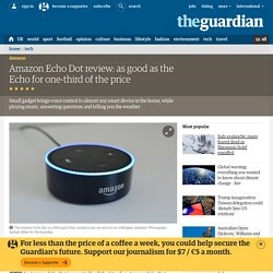 Amazon Echo Dot review: as good as the Echo for one-third of the price