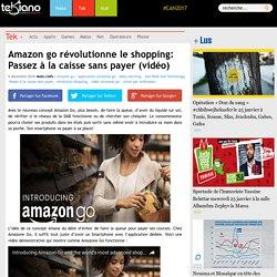 Amazon go révolutionne le shopping: Passez à la caisse sans payer (vidéo)