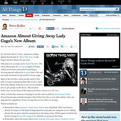 Amazon Almost Giving Away Lady Gaga's New Album – AllThingsD