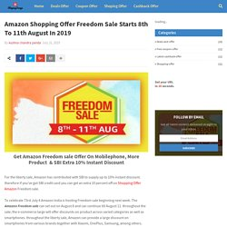 Amazon Shopping Offer Freedom Sale Starts 8th To 11th August In 2019
