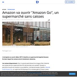 "Amazon va ouvrir ""Amazon Go"", un supermarché sans caisses"