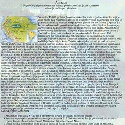 Amazon Najmoćniji riječni sistem na svijetu pokriva trećinu Južne Amerike
