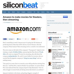 Amazon to make movies for theaters, then streaming