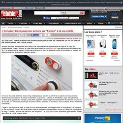 """Amazon transpose les achats en """"1-click"""" à la vie réelle"""