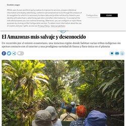 El Amazonas más salvaje y desconocido