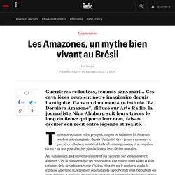 Les Amazones, un mythe bien vivant au Brésil