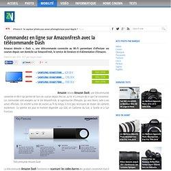 Commandez en ligne sur AmazonFresh avec la télécommande Dash