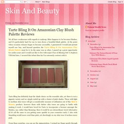 Skin And Beauty: Tarte Bling It On Amazonian Clay Blush Palette Reviews