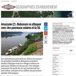 Amazonie (2) : Bolsonaro va attaquer avec des panneaux solaires et la 5G