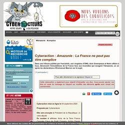 Cyberaction : Amazonie : La France ne peut pas être complice