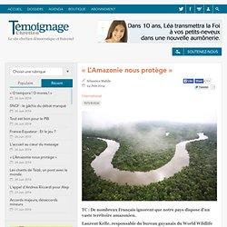 « L'Amazonie nous protège »