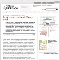 Le rêve amazonien de Henry Ford, par Greg Grandin