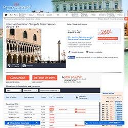 """Week-end Hôtel Ambasciatori """"Coup de Coeur Venise-Mestre"""" 4* Venise Italie : Avis Hotel Réservation Photo Descriptif"""