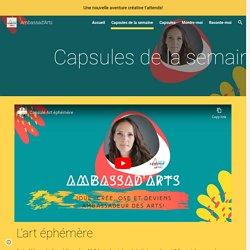 Ambassad'Arts - Capsules de la semaine