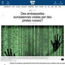 Des ambassades européennes visées par des pirates russes?