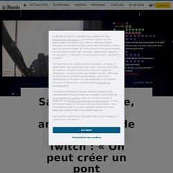 Samuel Etienne, nouvel ambassadeur de la presse sur Twitch: «On peutcréer un pont générationnel»
