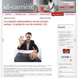 Les salariés ambassadeurs sur les réseaux sociaux : le point de vue des salariés ! (1)