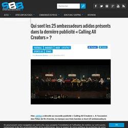 """Qui sont les 25 ambassadeurs adidas présents dans la dernière publicité """"Calling All Creators"""" ?"""
