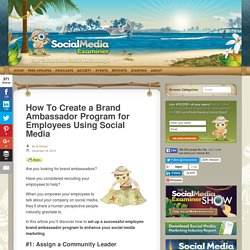 How To Create a Brand Ambassador Program for Employees Using Social Media : Social Media Examiner