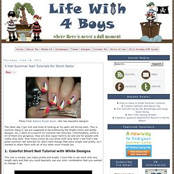 5 Hot Summer Nail Tutorials for Short Nails! | Life With 4 Boys