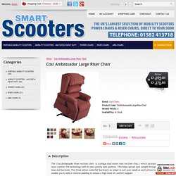 Cosi Ambassador Large Riser Chair