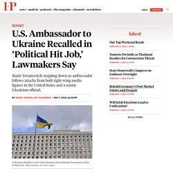 5/7/19: US Ambassador to Ukraine Recalled in 'Political Hit Job'
